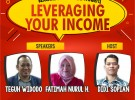 LEVERAGING YOUR INCOME – Bincang Bisnis
